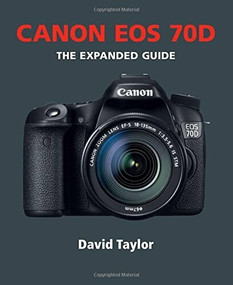 Canon EOS 70D by David Taylor, 9781781450697
