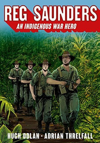 Reg Saunders (An Indigenous War Hero) by Hugh Dolan, Adrian Threlfall, 9781742234243