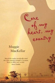 Core of My Heart, My Country by Maggie MacKellar, 9780522851373