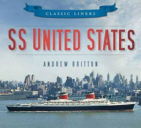 SS United States by Andrew Britton, 9780752479538