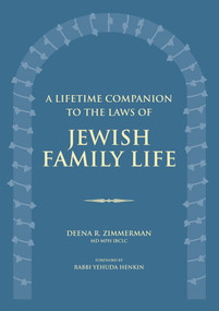 A Lifetime Companion to the Laws of Jewish Family Life by Deena R. Zimmerman, Rabbi Yehuda Henkin, 9789655240634