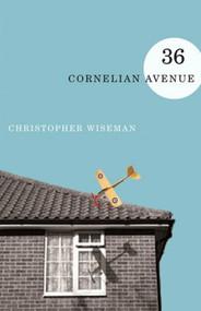 36 Cornelian Avenue by Christopher Wiseman, 9781550652383