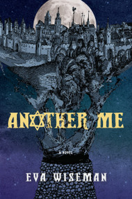 Another Me by Eva Wiseman, 9781770497160