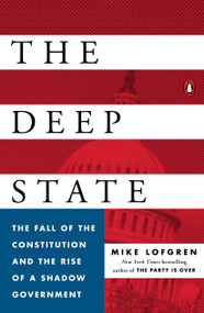 The Deep State (The Fall of the Constitution and the Rise of a Shadow Government) - 9780143109938 by Mike Lofgren, 9780143109938