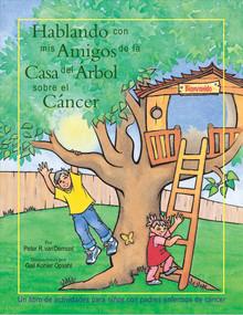 Hablando con mis amigos de la Casa del Árbol sobre el Cáncer by Peter R. van Dernoot, 9781555916480