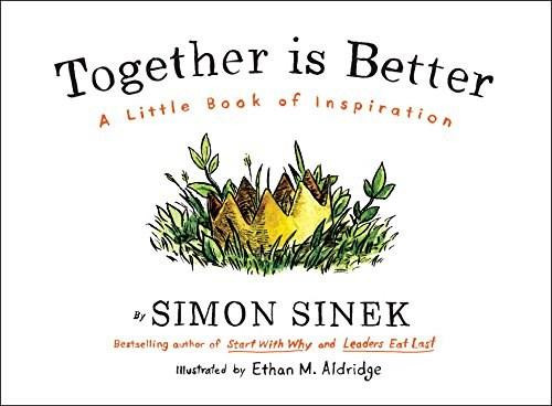 Together Is Better (A Little Book of Inspiration) by Simon Sinek, 9781591847854
