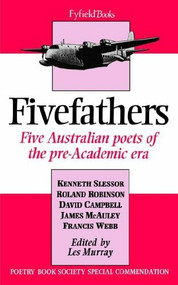 Fivefathers (Five Australian Poets of the Pre-Academic Era) by Lee Murray, 9781857540871