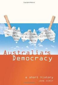 Australia's Democracy (A Short History) by John Hirst, 9781865088457