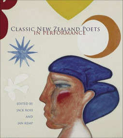 Classic New Zealand Poets in Performance by Jack Ross, Jan Kemp, 9781869403676