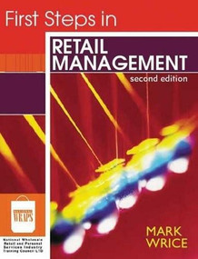 First Steps in Retail Management by Mark Wrice, 9780732991623