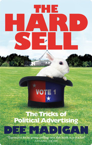 The Hard Sell (The Tricks of Political Advertising) by Dee Dee, 9780522866308