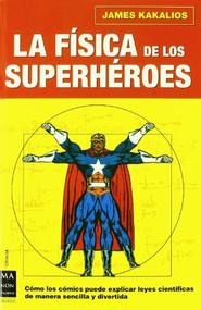 La física de los superhéroes by James Kakalios, 9788496222724