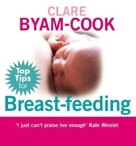 Top Tips for Breast-feeding by Clare Byam-Cook, 9780091923464
