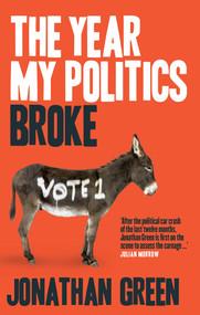 The Year My Politics Broke by Jonathan Green, 9780522864373