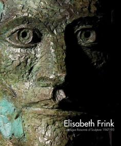 Elisabeth Frink Catalogue Raisonne of Sculpture 1947-93 by Annette Ratuszniak, Lin Jammet, Leo. A Daly, Arie Hartog, Michael Morpurgo, Julian Spalding, 9781848221130