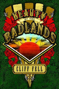 Beauty of the Badlands by Cliff Fell, 9780864735836