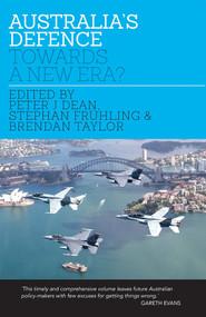Australia's Defence (Towards a New Era?) by Peter Dean, Brendan Taylor, Stephan Frühling, 9780522867428