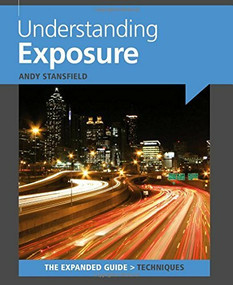 Understanding Exposure by Andy Stansfield, 9781906672997