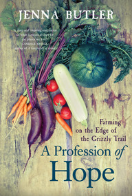A Profession of Hope (Farming on the Edge of the Grizzly Trail) by Jenna Butler, 9781928088080