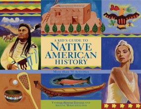 A Kid's Guide to Native American History (More than 50 Activities) by Yvonne Wakim Dennis, Arlene Hirschfelder, 9781556528026