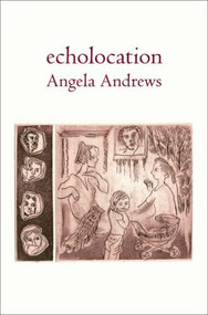 Echolocation by Angela Andrews, 9780864735638