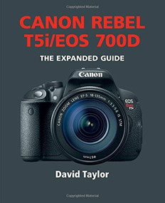 Canon Rebel T5i/EOS 700D by David Taylor, 9781781450574