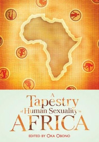 A Tapestry of Human Sexuality in Africa by Oka Obono, 9781920196264