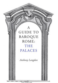 A Guide to Baroque Rome: The Palaces - 9781843681151 by Anthony Langdon, 9781843681151