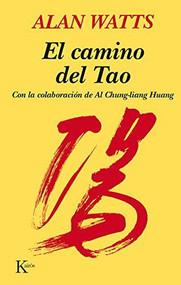 El camino del Tao by Alan Watts, Al Chung-liang Huang, 9788472450820