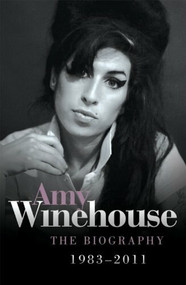 Amy Winehouse (The Biography 1983-2011) by Chas Newkey-Burden, 9781843588146