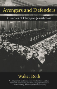 Avengers and Defenders (Glimpses of Chicago's Jewish Past) by Walter Roth, 9780897335737