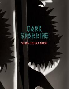 Dark Sparring (Poems) by Selina Tusitala Marsh, 9781869407865