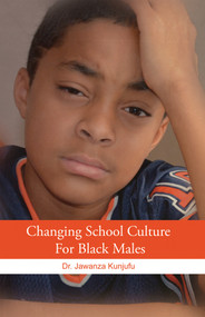 Changing School Culture for Black Males by Jawanza Kunjufu, 9781934155820