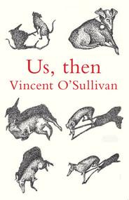 Us, Then by Vincent O'Sullivan, 9780864738929