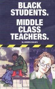 Black Students. Middle Class Teachers. by Jawanza Kunjufu, 9780913543818