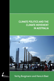 Climate Politics and the Climate Movement in Australia by Hans Baer, Verity Burgmann, 9780522861334