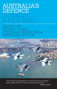 Australia's Defence (Towards a New Era?) - 9780522866070 by Peter Dean, Brendan Taylor, Stephan Frühling, 9780522866070