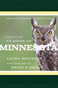 American Birding Association Field Guide to Birds of Minnesota by Laura Erickson, Brian E. Small, 9781935622598