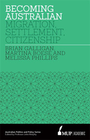 Becoming Australian (Migration, Settlement and Citizenship) - 9780522867459 by Brian Galligan, Martina Boese, Melissa Phillips, 9780522867459