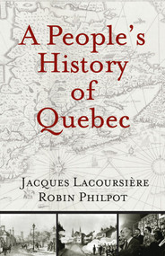 A People's History of Quebec by Jacques Lacoursière, Robin Philpot, 9780981240503