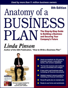 Anatomy of a Business Plan (The Step-by-Step Guide to Building a Business and Securing Your Company's Future) by Linda Pinson, 9780944205556