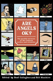 Are Angels OK? (The Parallel Universes of New Zealand Writers and Scientists) by Paul Callaghan, Bill Manhire, 9780864735140