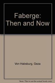 Faberge (Then and Now) by Geza Von Habsburg, 9783777426358