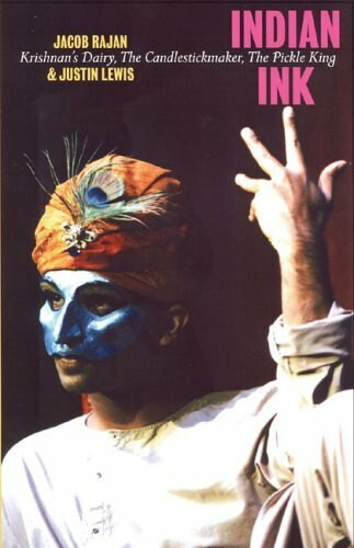Indian Ink (Krishnan's Dairy, The Candlestickmaker, The Pickle King) by Jacob Rajan, Justin Lewis, 9780864734976