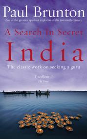 A Search in Secret India by Paul Brunton, 9781844130436