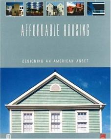 Affordable Housing (Designing an American Asset) by Adrienne Schmitz, 9780874209402