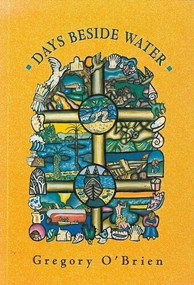 Days Beside Water by Gregory O'Brien, 9781857540475
