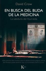 En busca del Buda de la medicina (La sabiduría del Ayurveda) by David Crow, 9788472457638