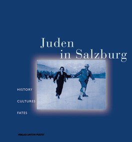 Juden in Salzburg (History, Cultures, Fates) by Helga Embacher, 9783702504496