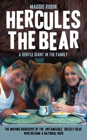 Hercules the Bear (A Gentle Giant in the Family) by Maggie Robin, 9781784188153